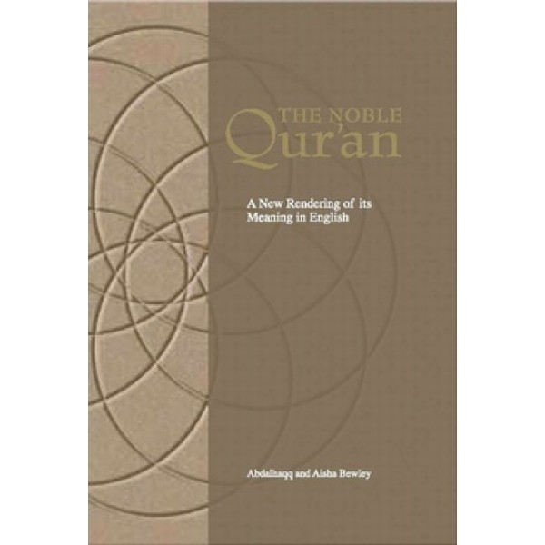 The Noble Quran - New Rendering of its Meaning