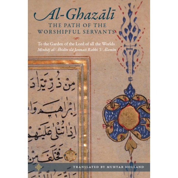 Al-Ghazali: The Path of the Worshipful Servants