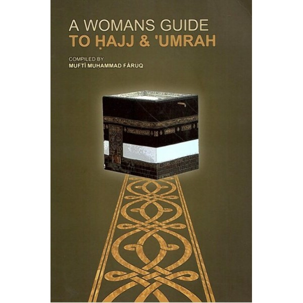 A Woman's Guide to Hajj and Umrah