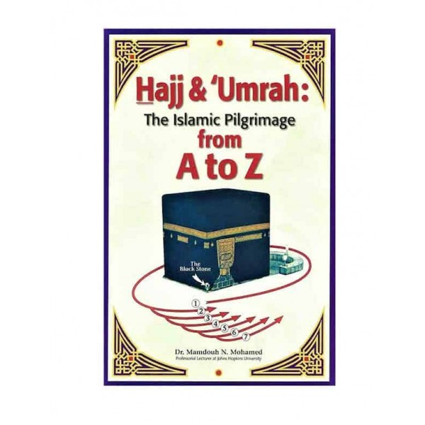 Hajj & Umrah: The Islamic Pilgrimage from A to Z (PB)