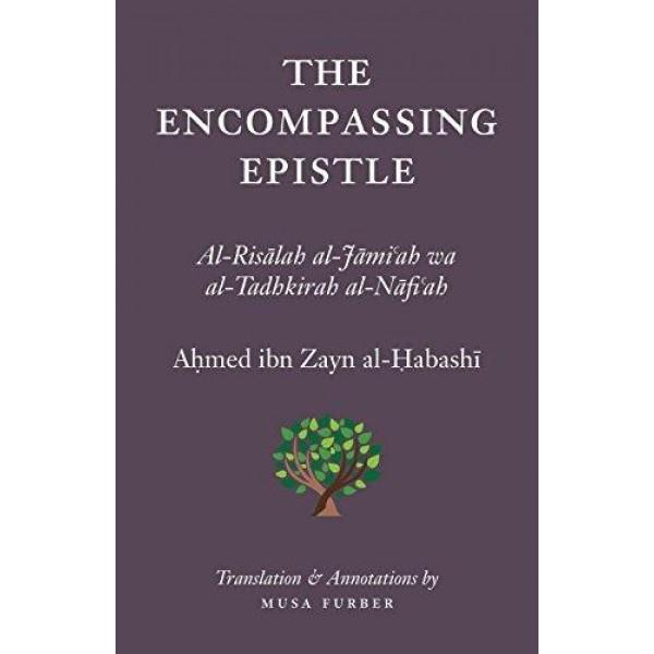 ISLAMOSAIC - The Encompassing Epistle: Al-Risalah al-Jami'ah wa al-Tadhkirah al-Nafi'ah