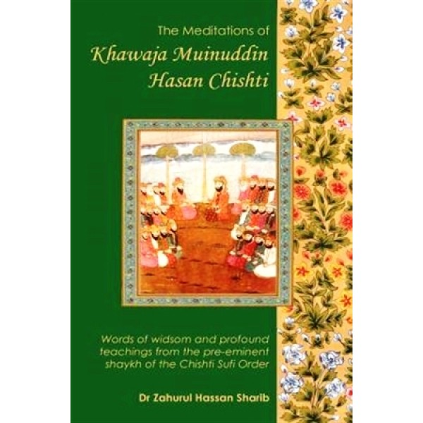 The Meditations of Khawaja Muinuddin Hasan Chisti