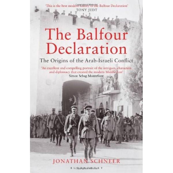 The Balfour Declaration : The Origins of the Arab - Israeli Conflict