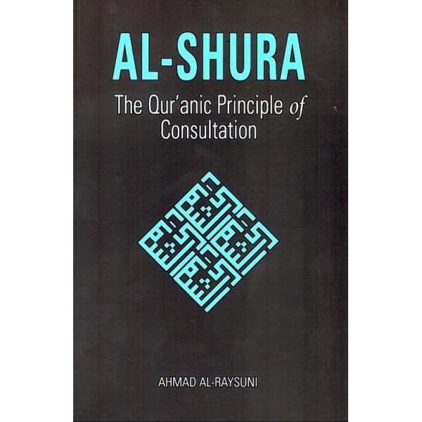 Al - Shura - Quranic Principle of Consultation