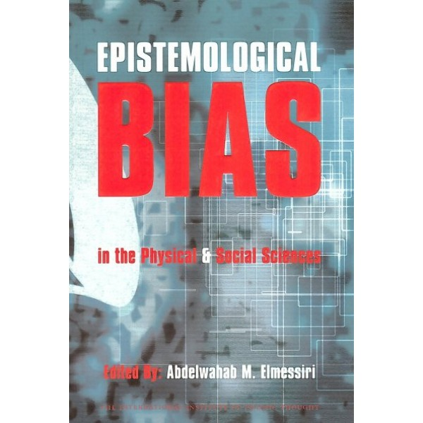Epistemological Bias in Physical & Social Sciences