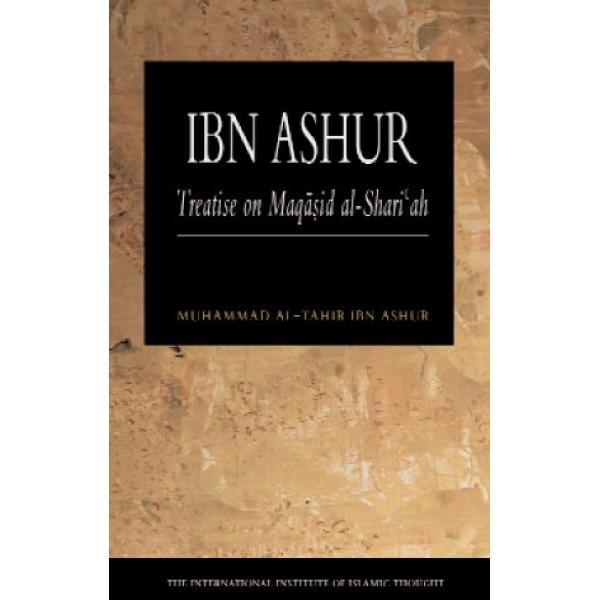 Ibn Ashur: Treatise on Maqasid Al-Shariah