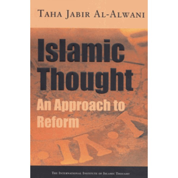 Islamic Thought: An Approach to Reform