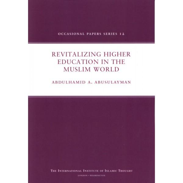 Revitalising Higher Education in the Muslim World