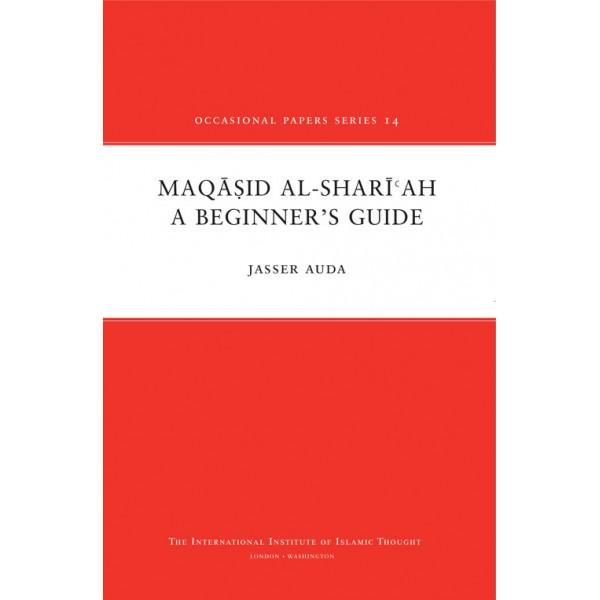 Maqasid Al-Shariah: A Beginner's Guide