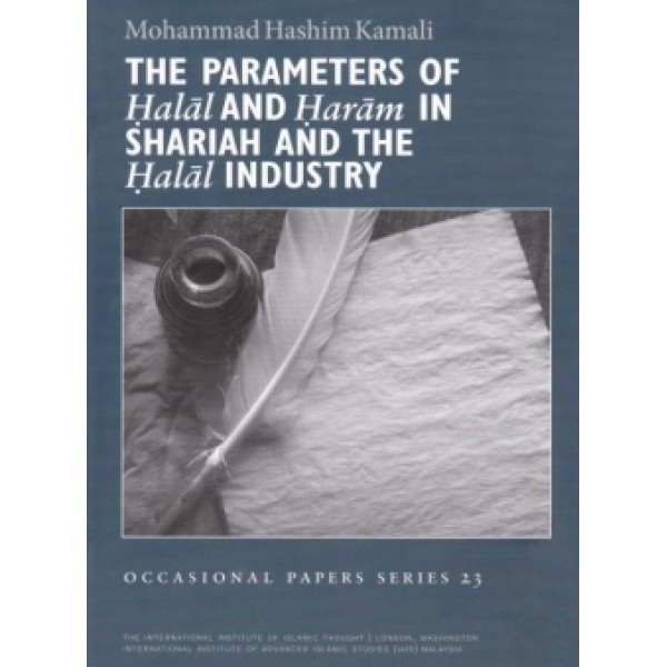 The Parameters of Halal and Haram in Shariah and the Halal Industry