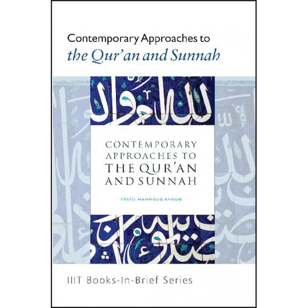 IIIT - Contemporary Approaches to the Qur'an and Sunnah