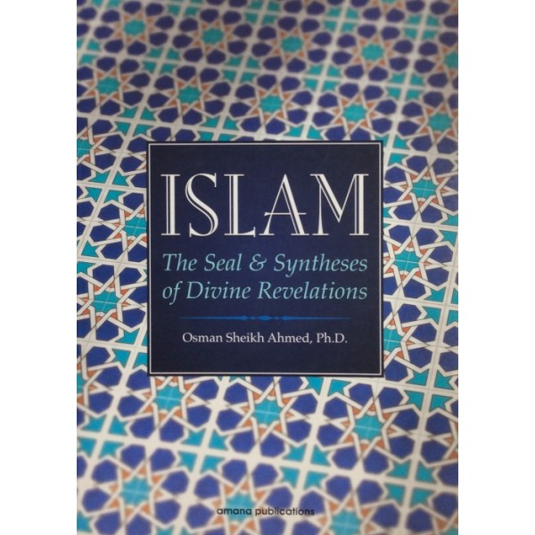 Islam The Seal and Syntheses of Divine Revelations