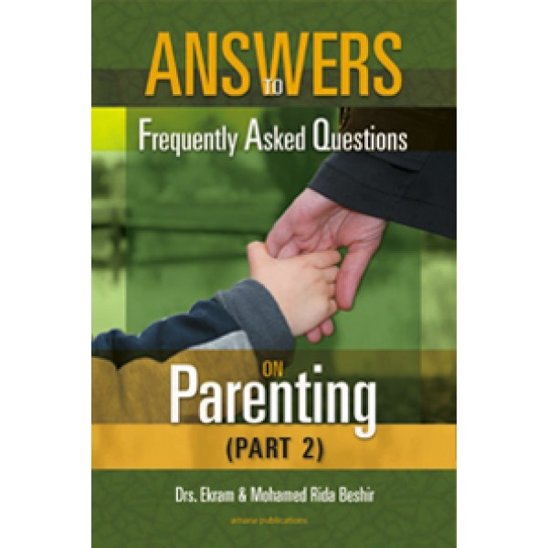 Answers to FAQ on parenting (Part 2)