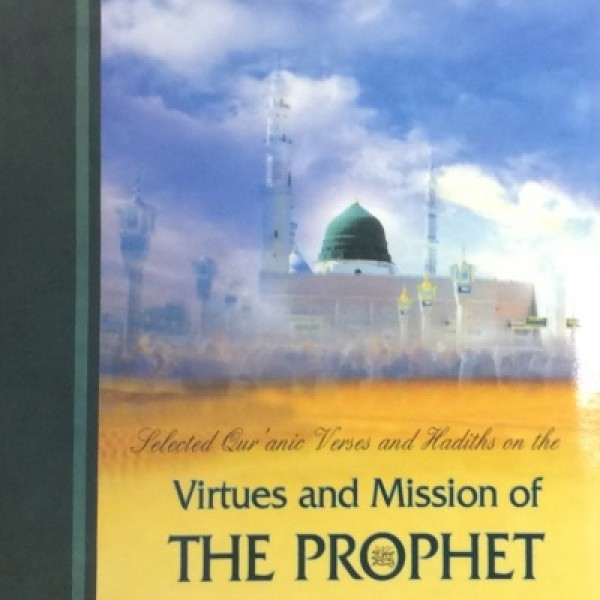 Selected Quranic Verses and Hadiths on the Virtues and Mission of The Prophet