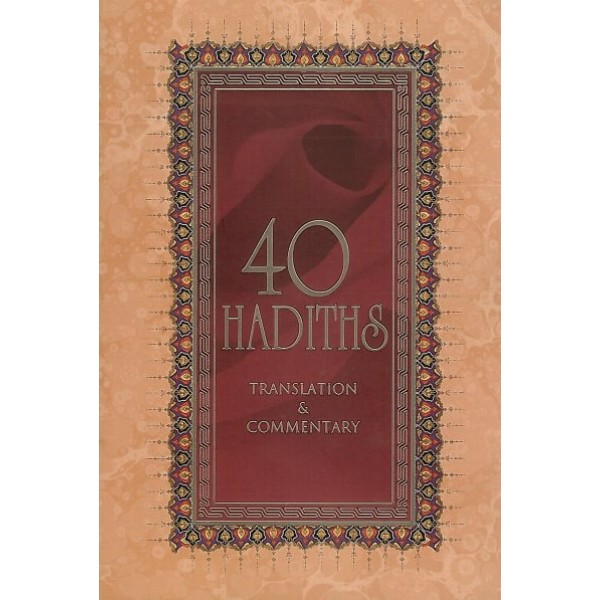 40 Hadiths Translation and Commentary (Tughra)