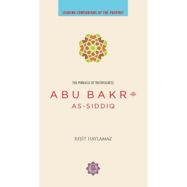 Abu Bakr : The Pinnacle of Truthfulness