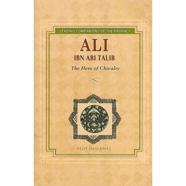 Ali ibn Abi Talib : The Hero of Chivalry