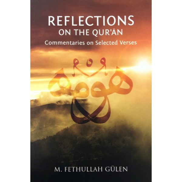 Reflections on the Qur'an: Commentaries on Selected Verses