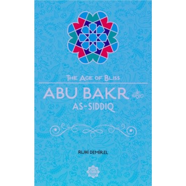 The Age of Bliss - Abu Baker As-Siddiq