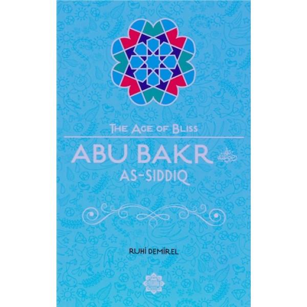The Age of Bliss - Abu Baker As-Siddiq