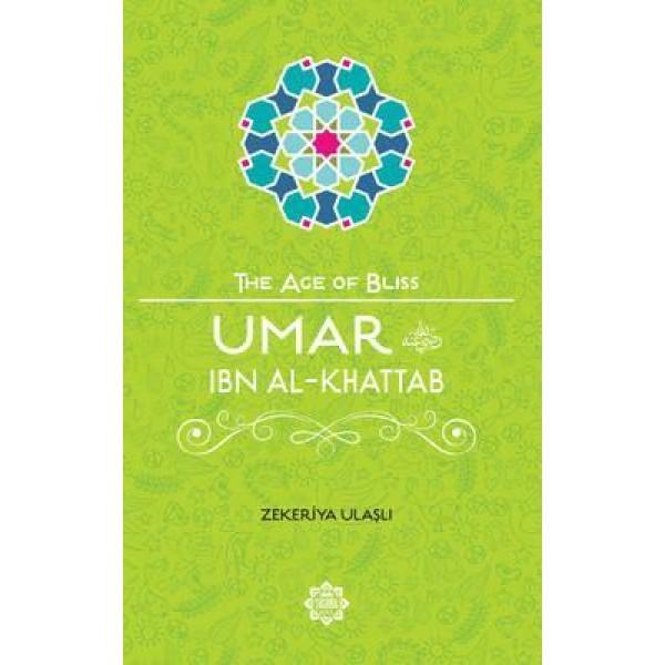 The Age of Bliss - Umar ibn Al-Khattab