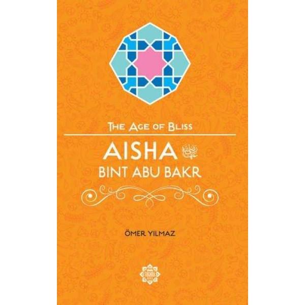 The Age of Bliss - Aisha Bint Abu Baker