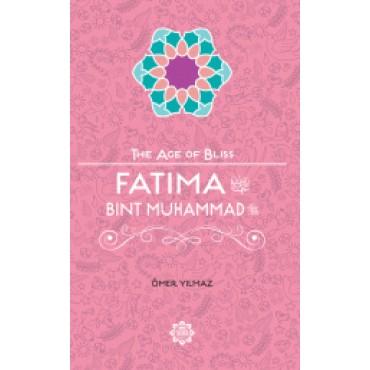 The Age of Bliss - Fatima Bint Muhammad
