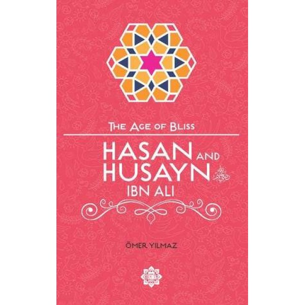 The Age Of Bliss - Hasan and Husayn ibn Ali