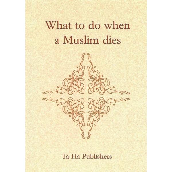 What to do when a Muslim dies