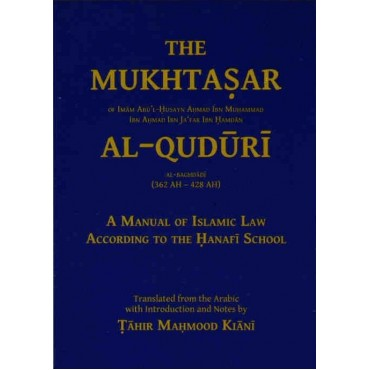 The Mukhtasar Al-Quduri: A Manual of lslamic Law According to the Hanafi School