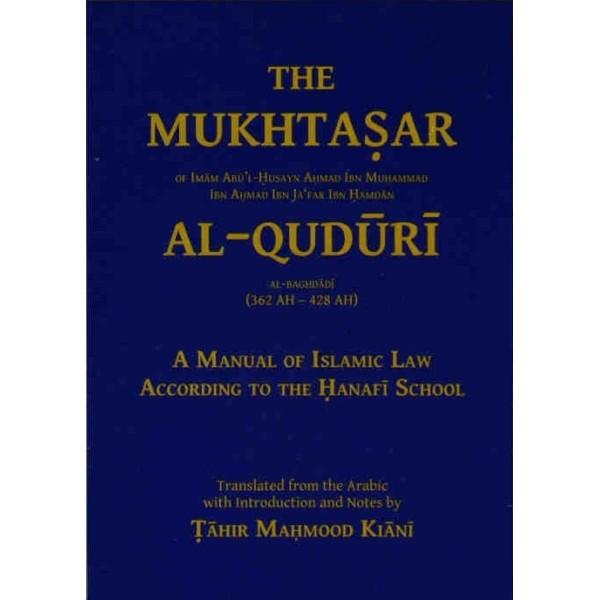 The Mukhtasar Al-Quduri: A Manual of lslamic Law According to the Hanafi School