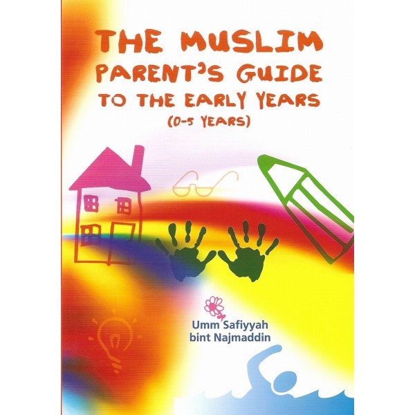 Muslim Parents Guide to the Early Years