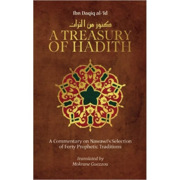 A Treasury of Hadith : A commentry on Nawawi's Selection of Forty Prophetic Traditions