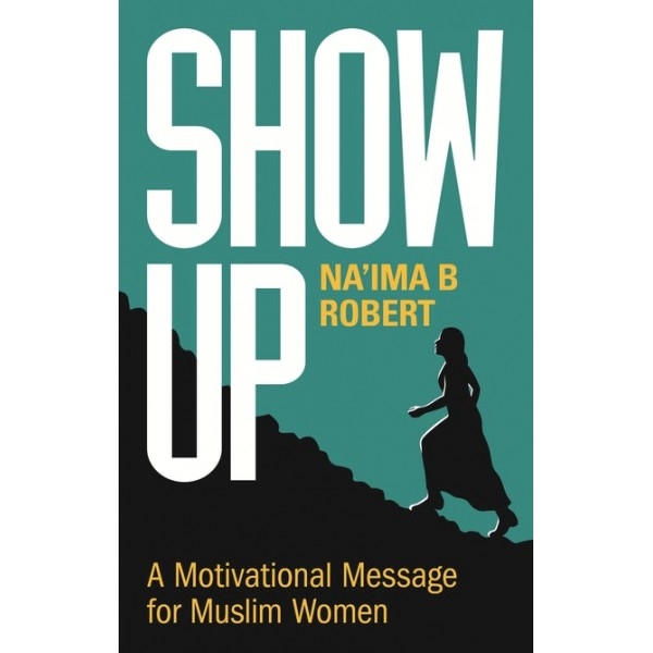 SHOW UP - A Motivational Message for Women (PB)
