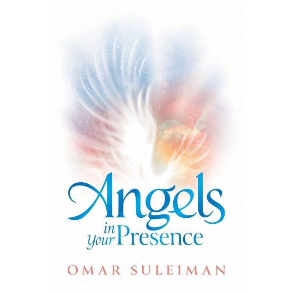 Angels in your presence by Omar Suleiman