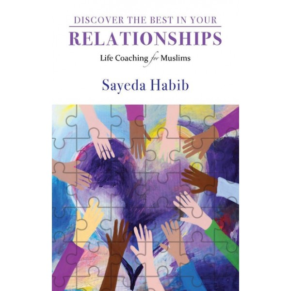 Discover The Best In Your Relationships - Life Coaching for Muslims