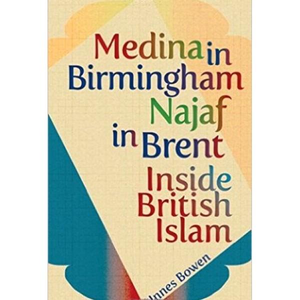 Medina In Birmingham Najaf In Brent- Inside British Islam