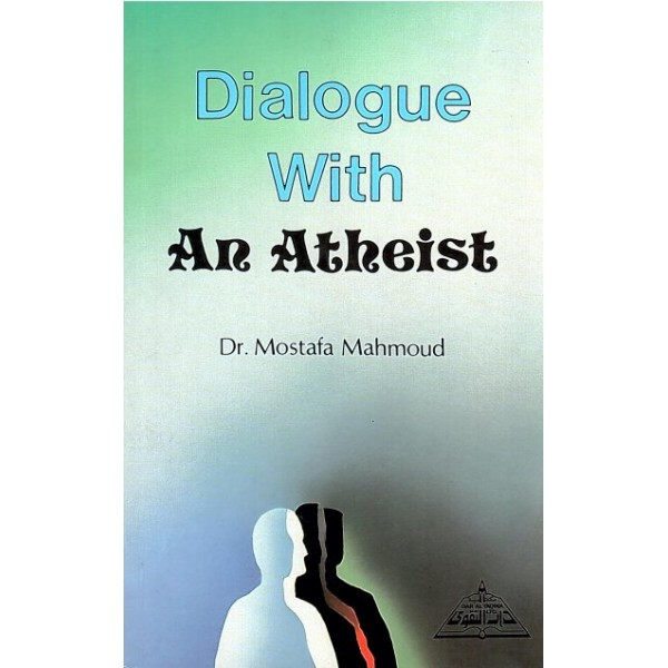 Dialogue with An Athiest - www.daraltaqwa.com