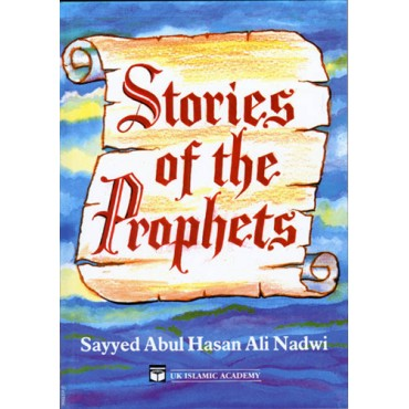 Stories of the Prophets - A.H.A Nadwi
