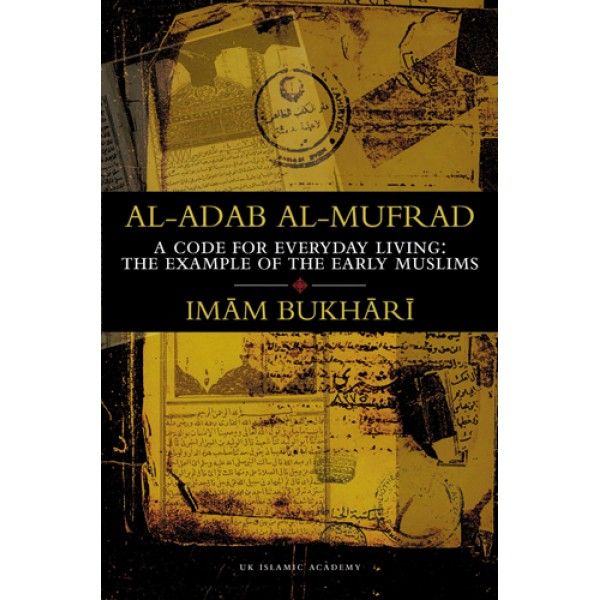 Al-Adab Al-Mufrad: A Code for Everyday Living