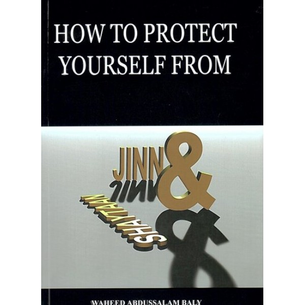 How to Protect Yourself from Jinn & Shaytaan