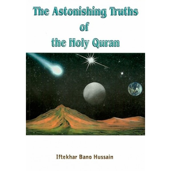 The Astonishing Truths of the Holy Quran