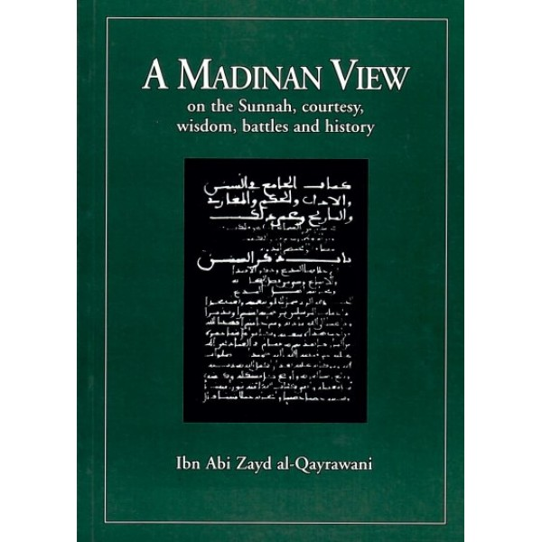 A Madinan View on the Sunnah, Courtesy, Wisdom and Battles