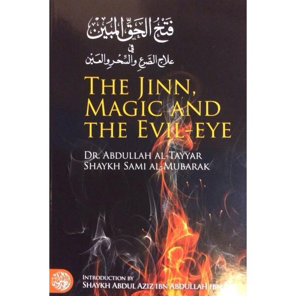 The Jinn, Magic and The Evil Eye