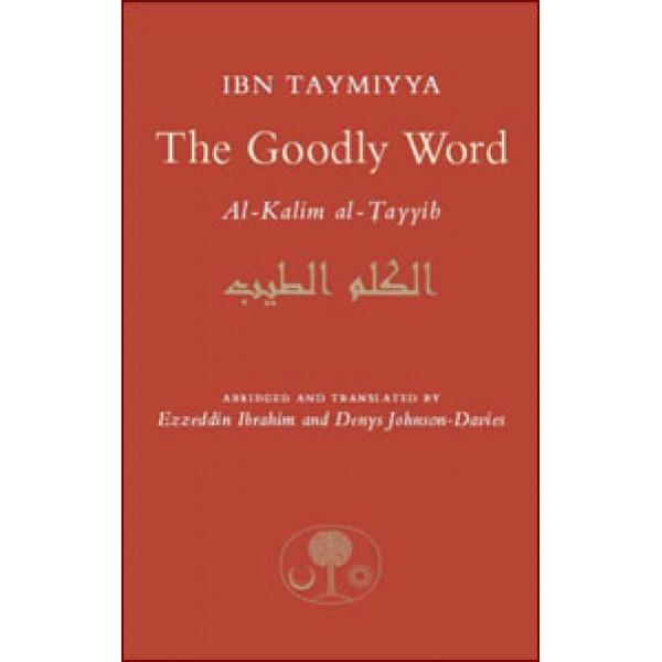 Ibn Taymiyya: The Goodly Word