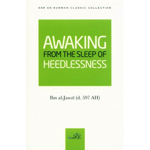 Awakening from the Sleep of Heedlessness