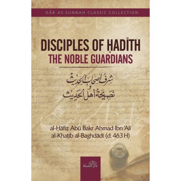 Disciples of Hadith - The Noble Guardians