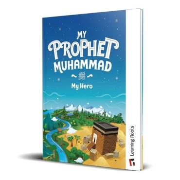 My Prophet Muhammad (saw) My Hero
