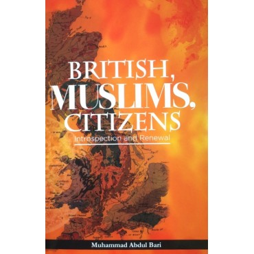 British Muslims Citizen : Introspection and Renewal