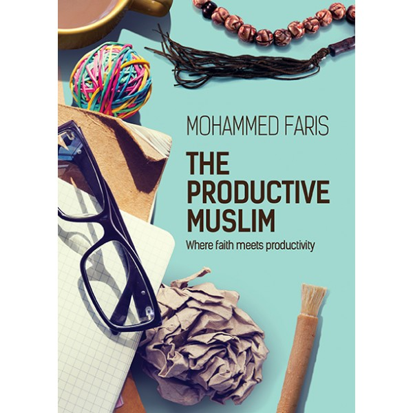 The Productive Muslim where faith meets productivity